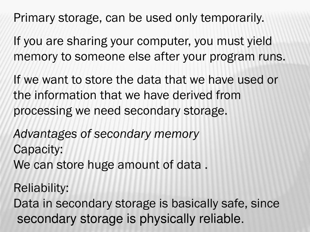 Primary storage, can be used only temporarily.