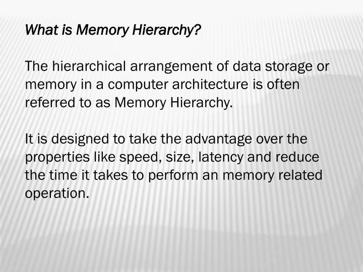 What is Memory Hierarchy?