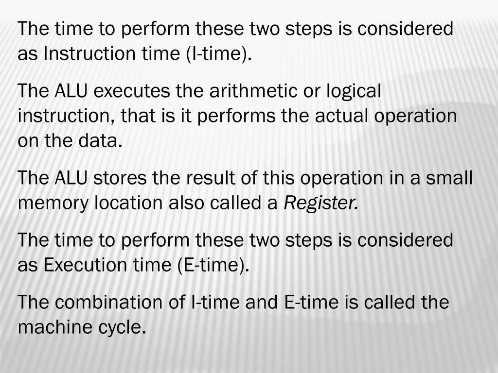 The time to perform these two steps is considered as Instruction time (I-time).