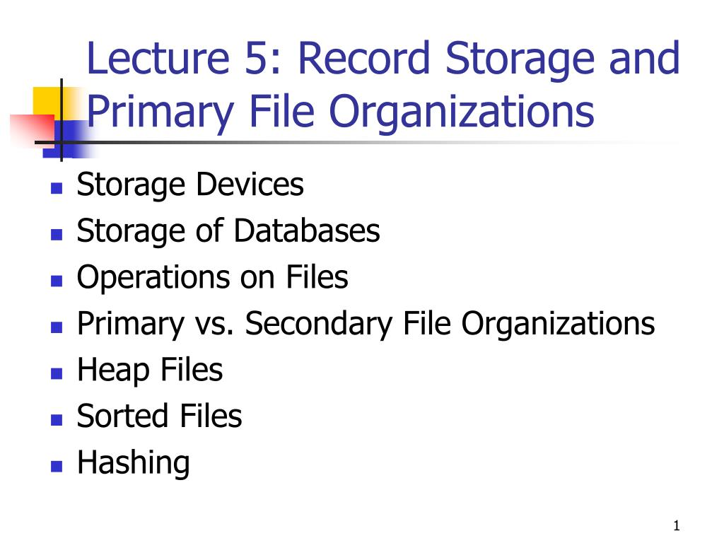 Lecture 5: Record Storage and Primary File Organizations