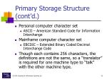 primary storage structure cont d32