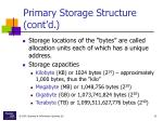 primary storage structure cont d33