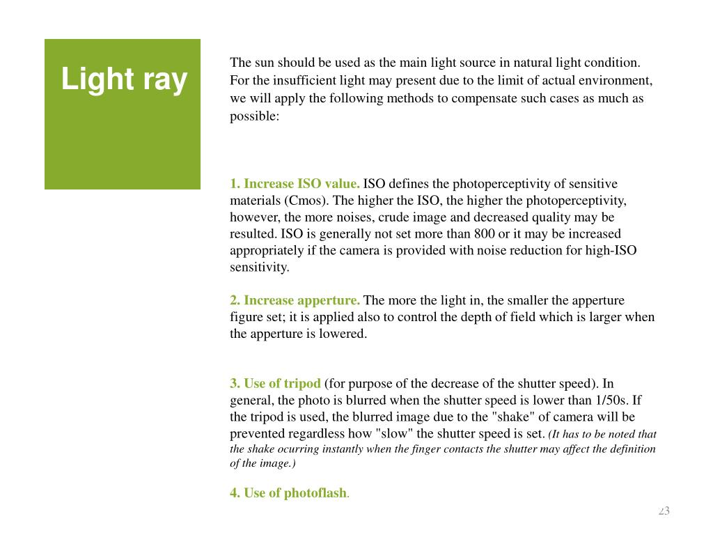 The sun should be used as the main light source in natural light condition. For the insufficient light may present due to the limit of actual environment, we will apply the following methods to compensate such cases as much as possible:
