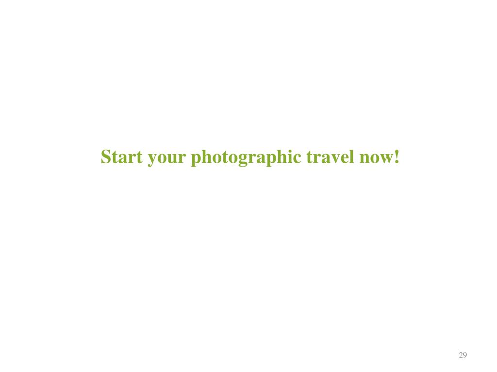 Start your photographic travel now