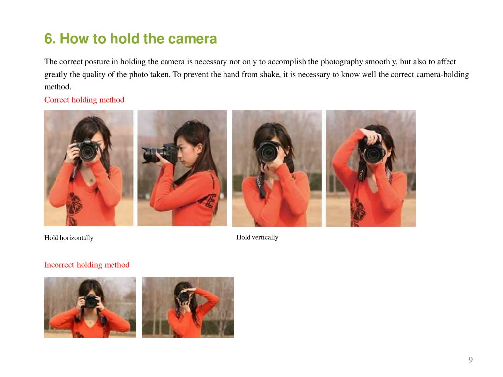 6. How to hold the camera