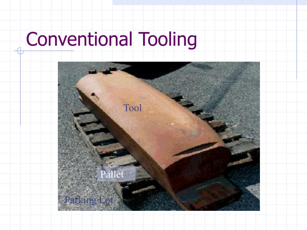 Conventional Tooling