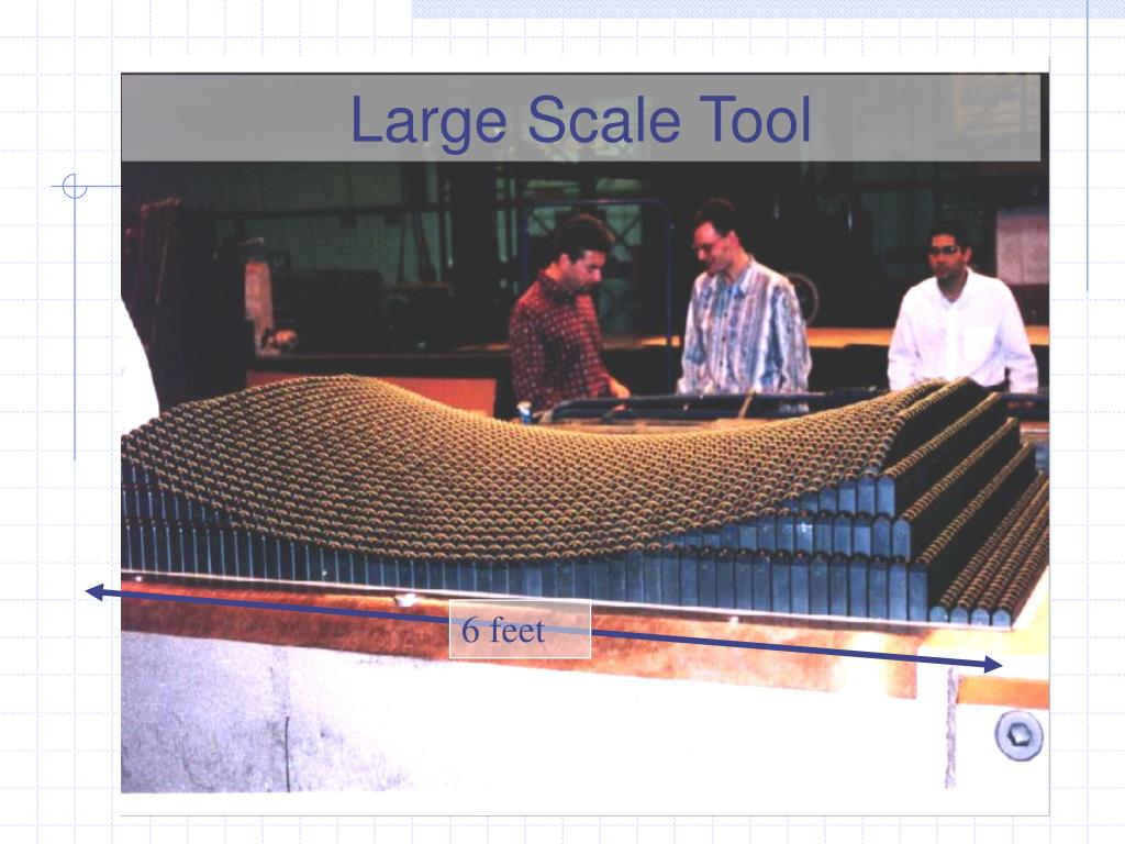 Large Scale Tool