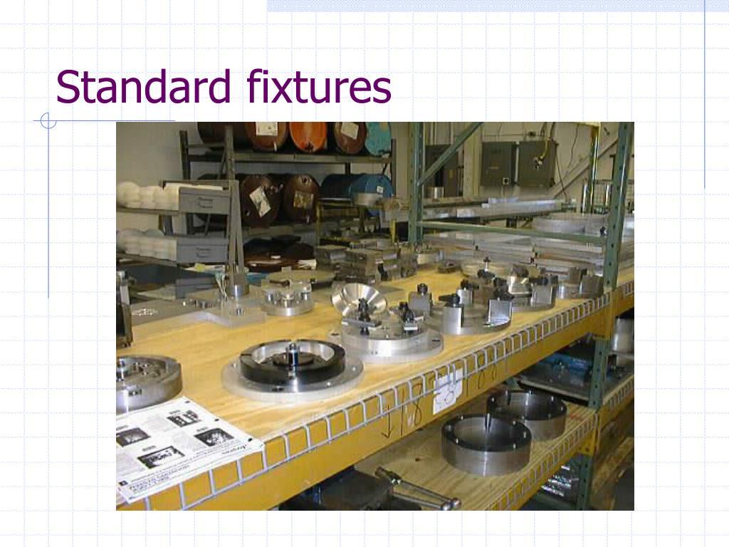 Standard fixtures