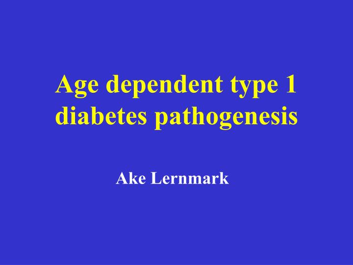 Age dependent type 1