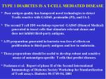 type 1 diabetes is a t cell mediated disease