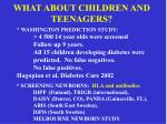 what about children and teenagers