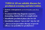 t1dm ad are suitable diseases for preclinical screening and intervention