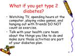 what if you get type 2 diabetes10