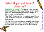 what if you get type 2 diabetes9