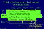 t1dm a slowly progressive t cell mediated autoimmune illness