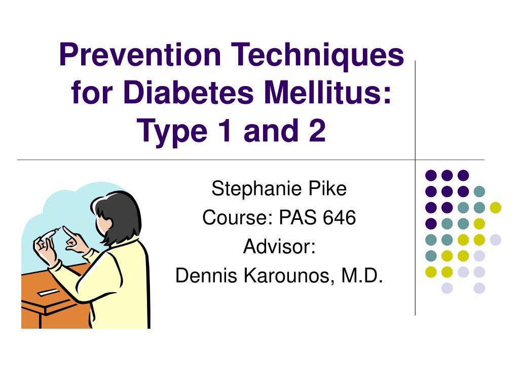 prevention techniques for diabetes mellitus type 1 and 2 l.