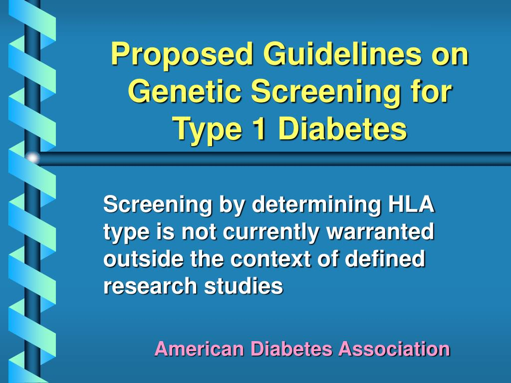proposed guidelines on genetic screening for type 1 diabetes l.