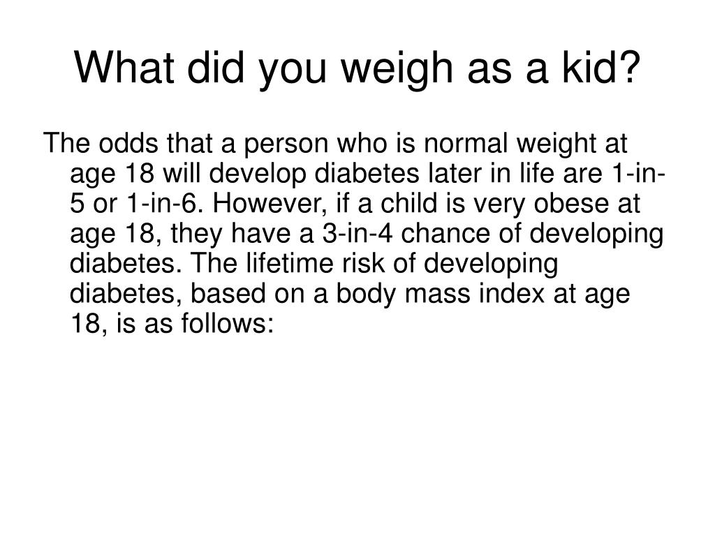 What did you weigh as a kid?