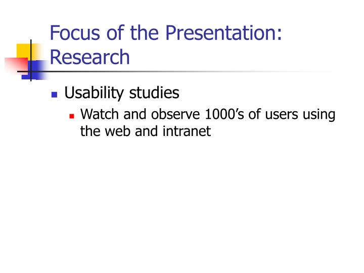 Focus of the Presentation: Research