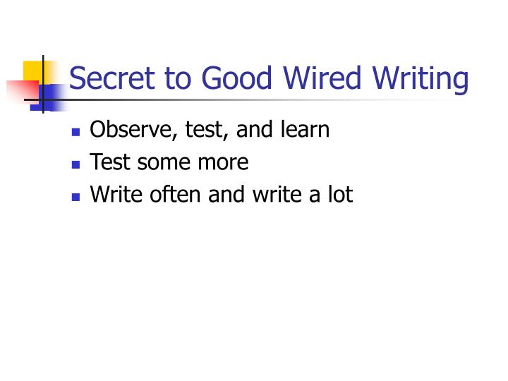Secret to Good Wired Writing