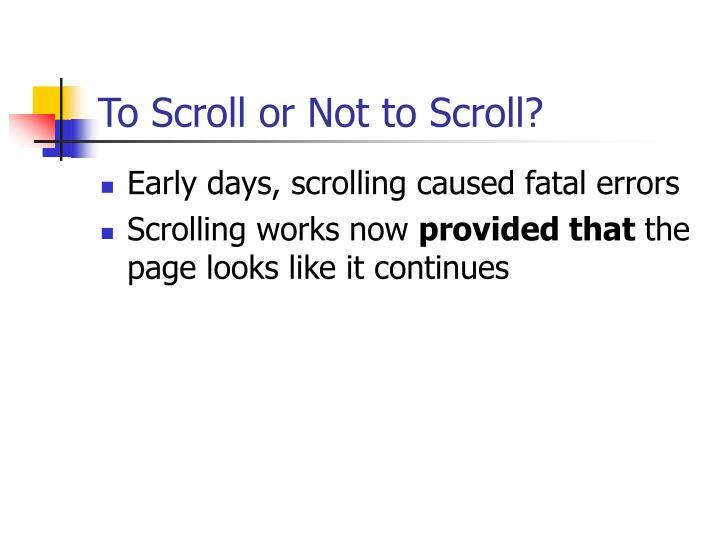 To Scroll or Not to Scroll?