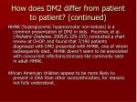 how does dm2 differ from patient to patient continued