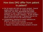 how does dm2 differ from patient to patient