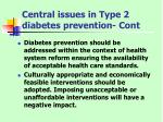 central issues in type 2 diabetes prevention cont