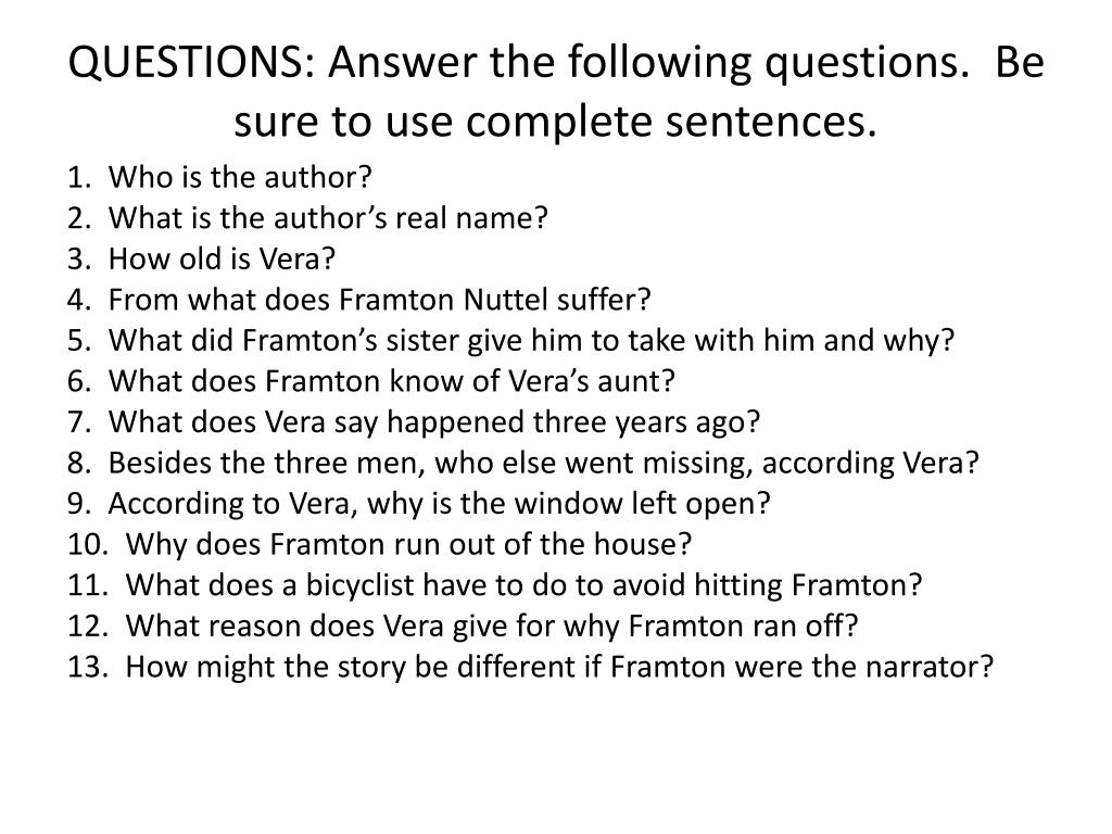 QUESTIONS: Answer the following questions.  Be sure to use complete sentences.