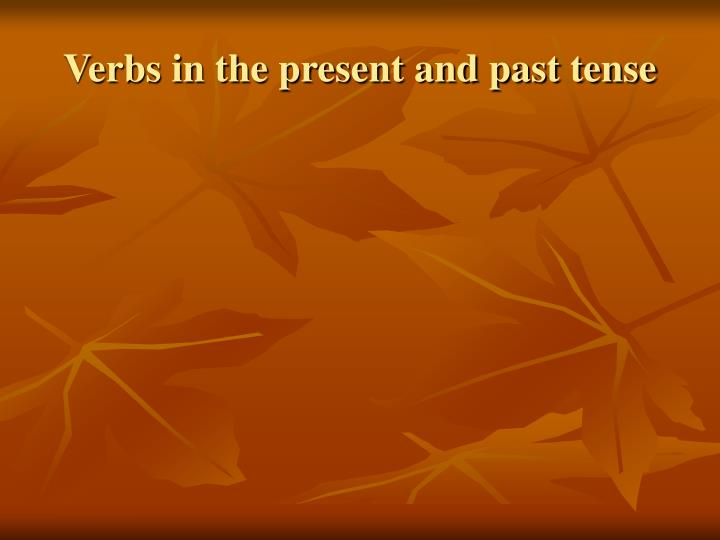 verbs in the present and past tense n.