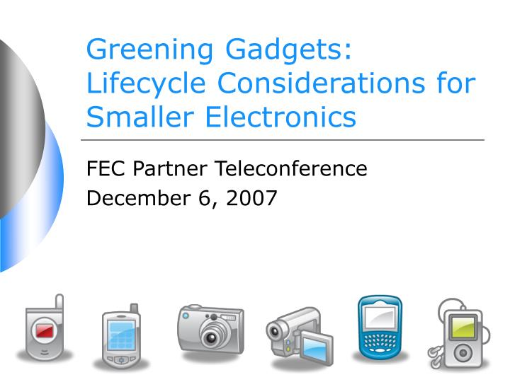 greening gadgets lifecycle considerations for smaller electronics n.
