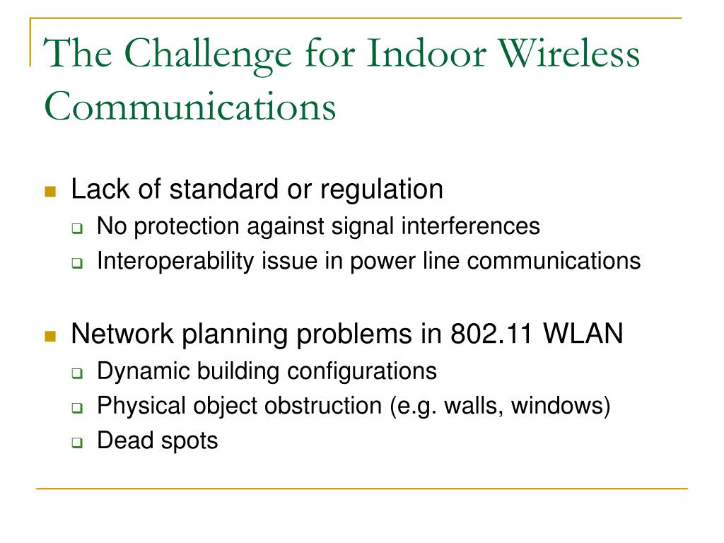 The Challenge for Indoor Wireless Communications