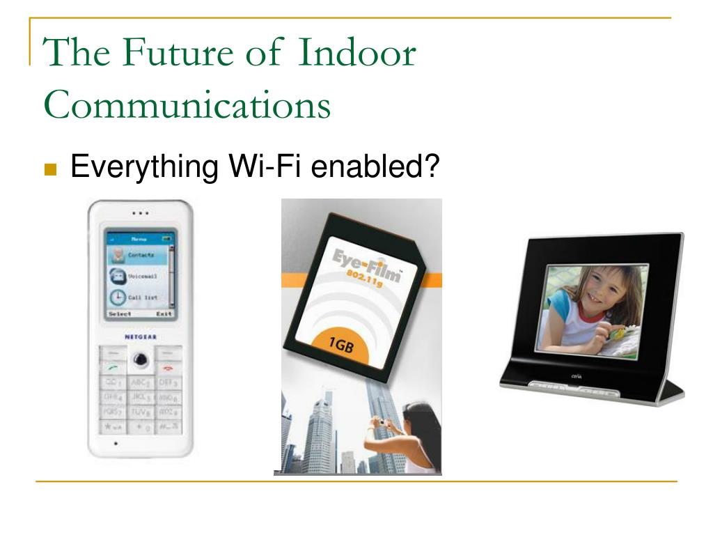The Future of Indoor Communications