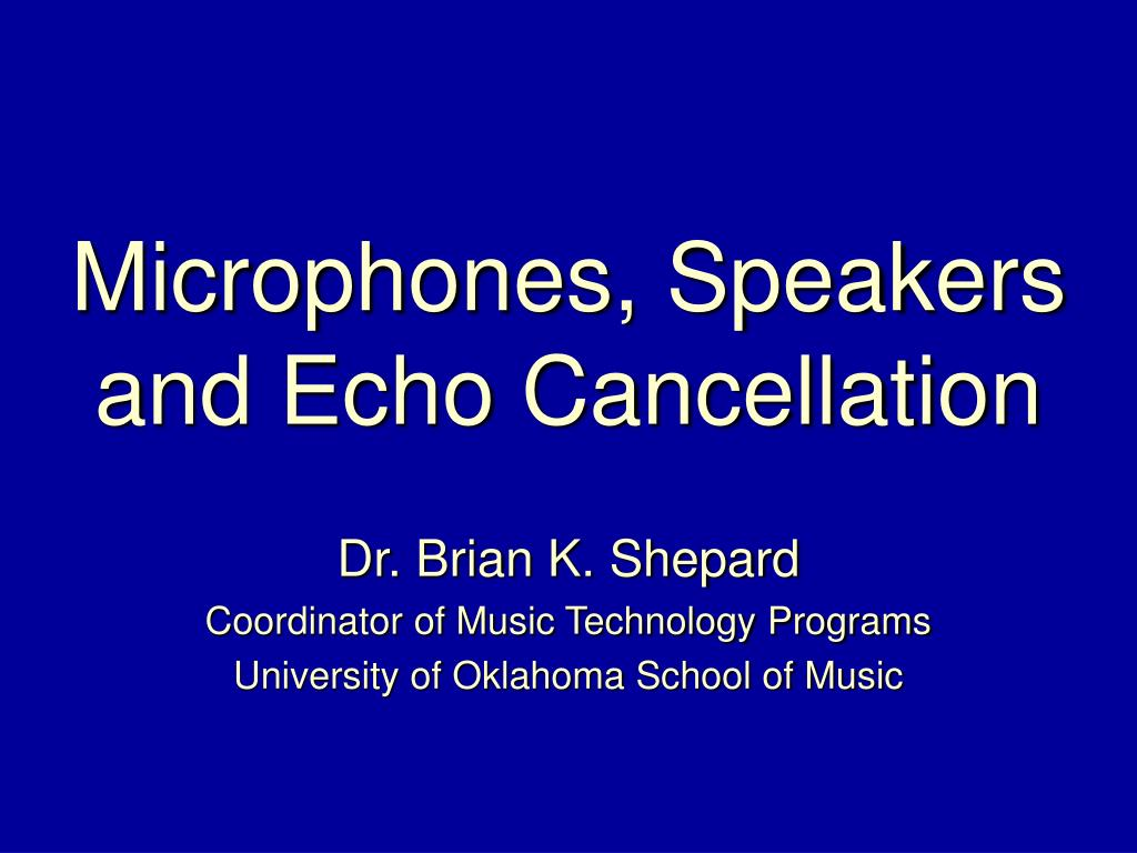 microphones speakers and echo cancellation l.