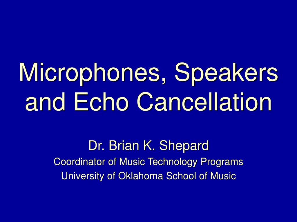 Microphones, Speakers
