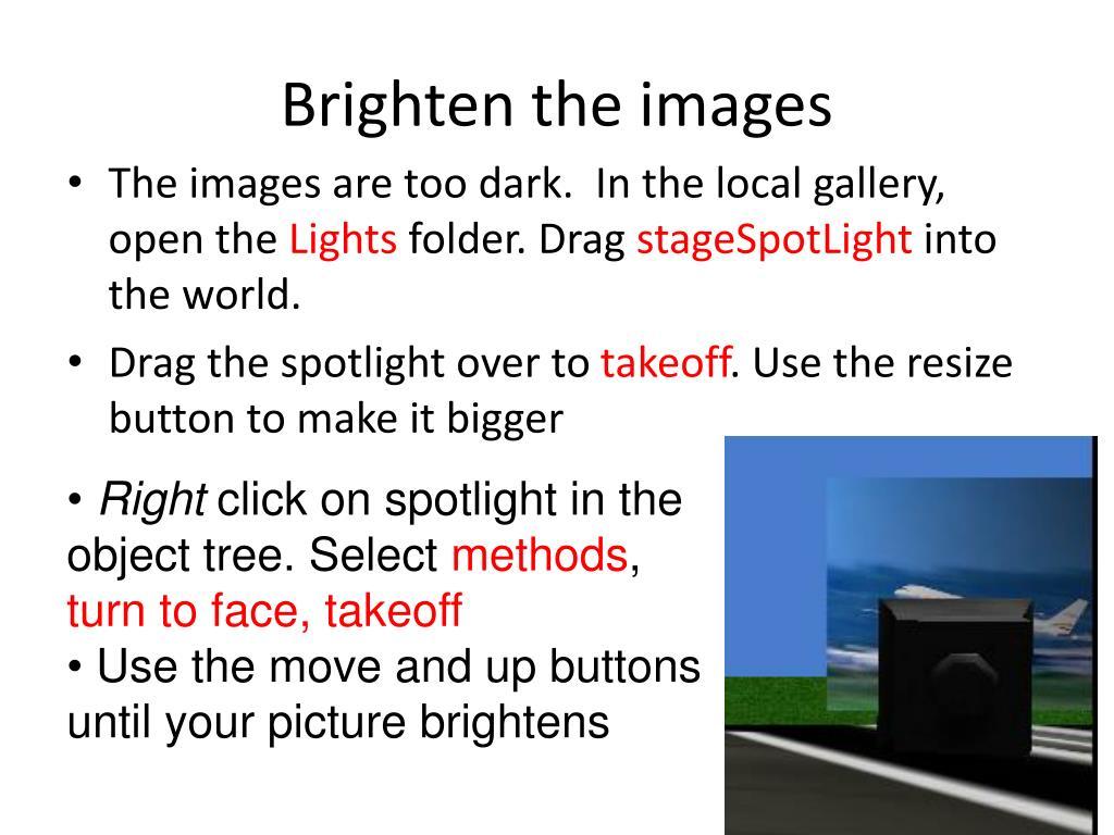Brighten the images