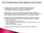 b 3 combination oral agents and insulin
