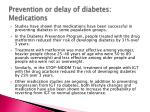 prevention or delay of diabetes medications