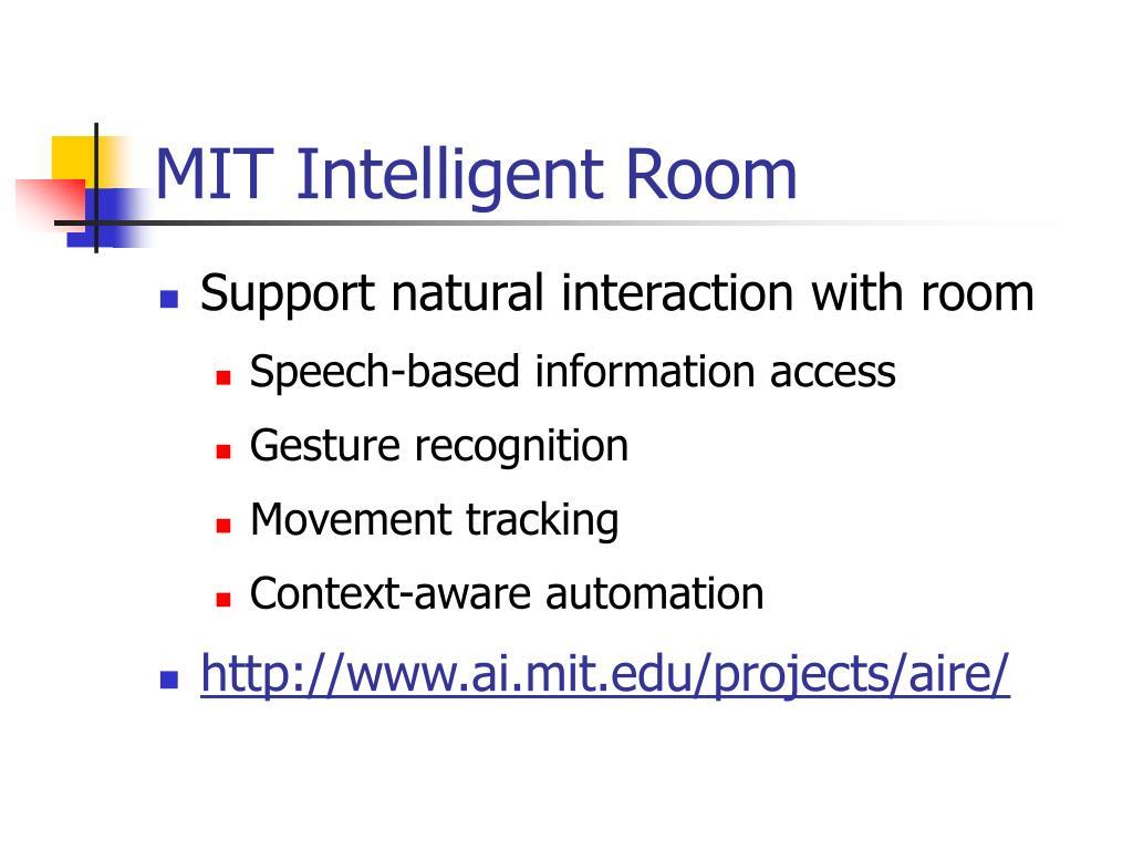 MIT Intelligent Room