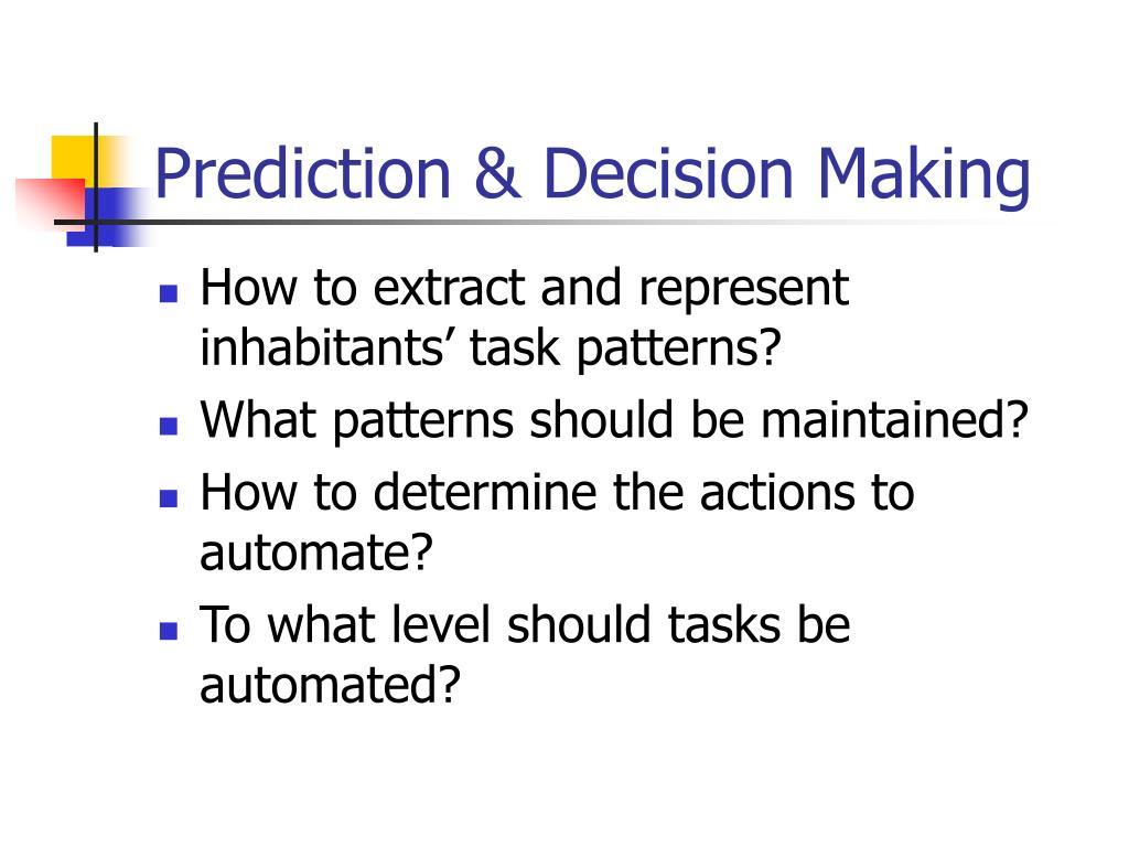 Prediction & Decision Making