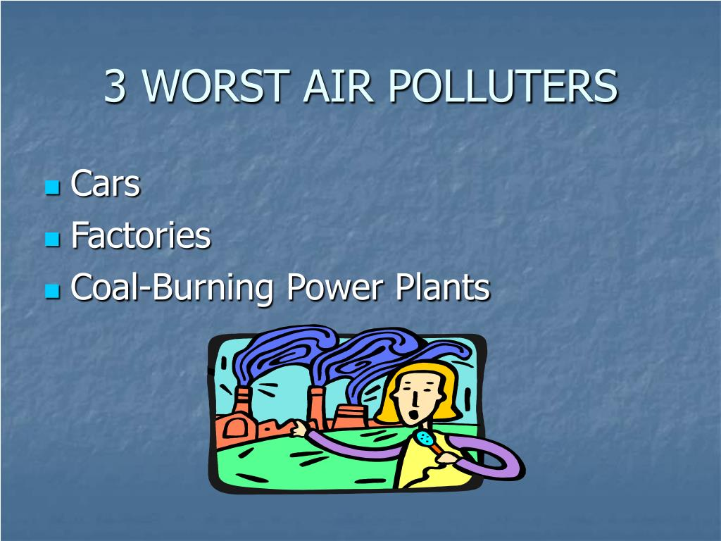 3 WORST AIR POLLUTERS
