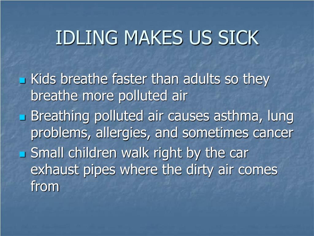 IDLING MAKES US SICK