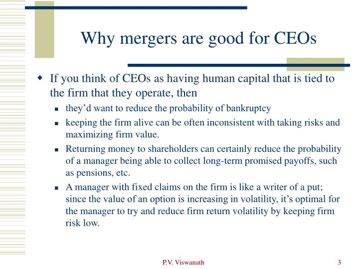 Why mergers are good for ceos