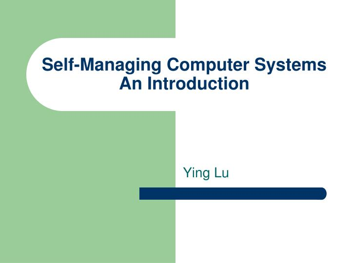 self managing computer systems an introduction n.