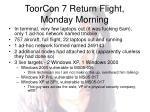 toorcon 7 return flight monday morning