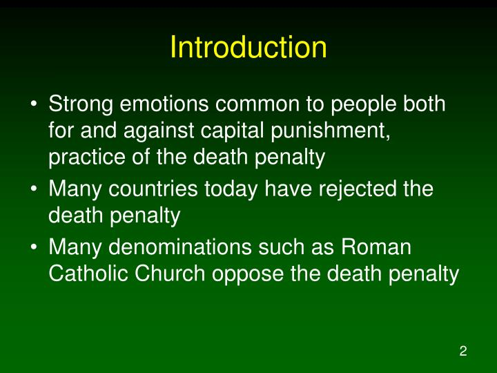 an argument against death penalty or capital punishment Death penalty law, also known as capital punishment law, covers issues relating to the imposition of death as punishment for the commission of a crime more than half of the states allow the death penalty, as do the federal government and the us military lethal injection is now the most common.