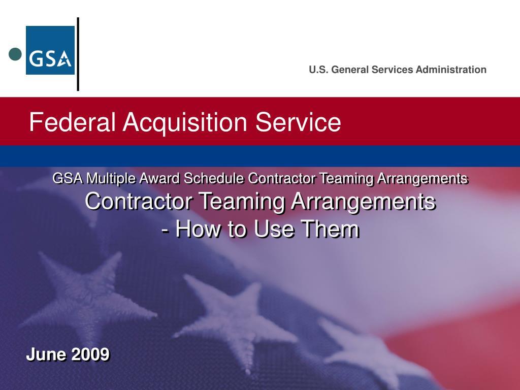 GSA Multiple Award Schedule Contractor Teaming Arrangements