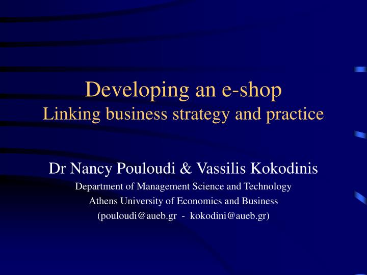 Developing an e shop linking business strategy and practice