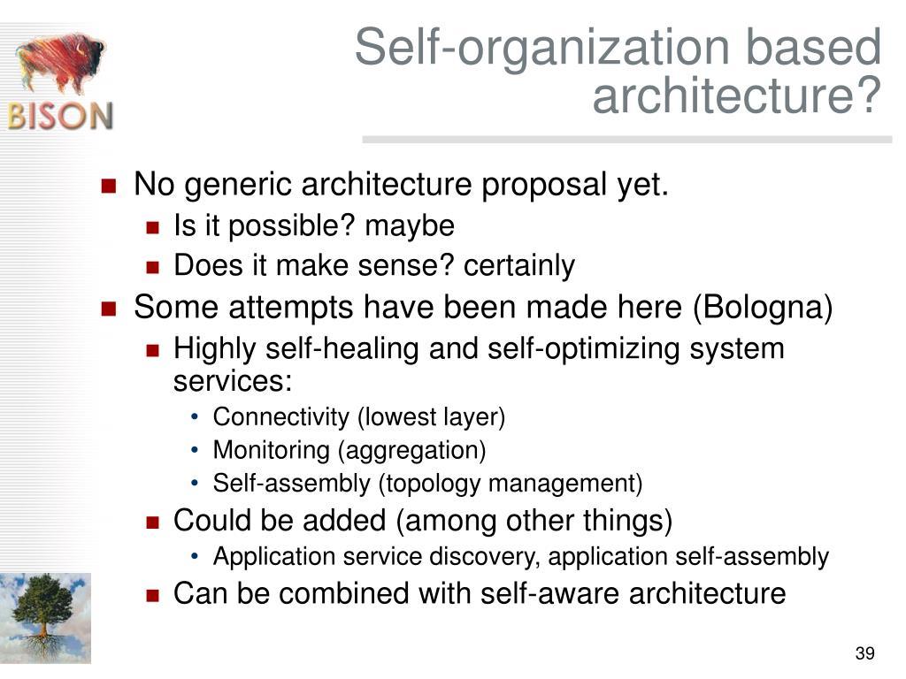 Self-organization based architecture?