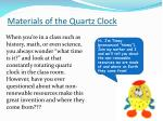 materials of the quartz clock